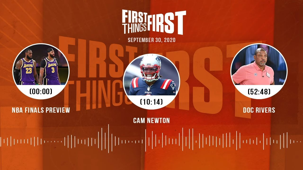 NBA Finals preview, Cam Newton, Doc Rivers (9.30.20) | FIRST THINGS FIRST Audio Podcast