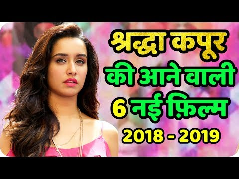 Shraddha Kapoor 6 New Upcoming Movie 2018 - 2019 With Full Cast & Release Date