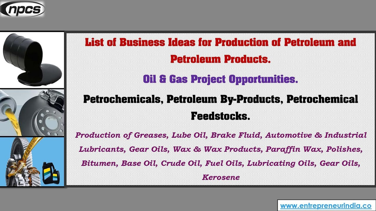 Production of Petroleum and Petroleum Products  Oil & Gas Project  Opportunities