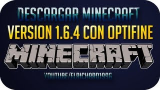 Como descargar minecraft 1.6.4 con optifine incluido HD
