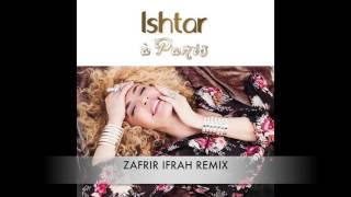 Ishtar - A Paris (Zafrir Ifrah Remix)