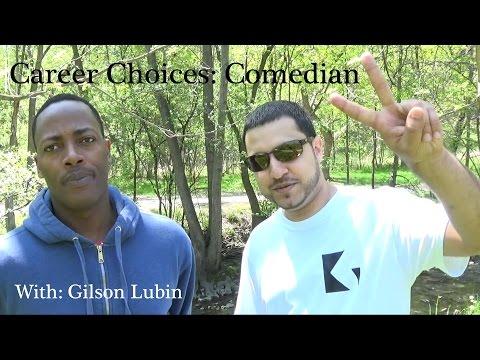 "Career Choices: ""Comedian"" With Gilson Lubin"