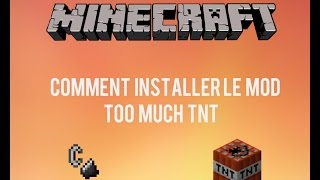 Comment installer le mod TOO MUCH TNT avec FORGE [1.8] [FR] [HD]