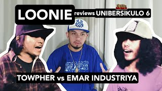 LOONIE | BREAK IT DOWN: Rap Battle Review E147 | UNIBERSIKULO 6: TOWPHER vs EMAR INDUSTRIYA