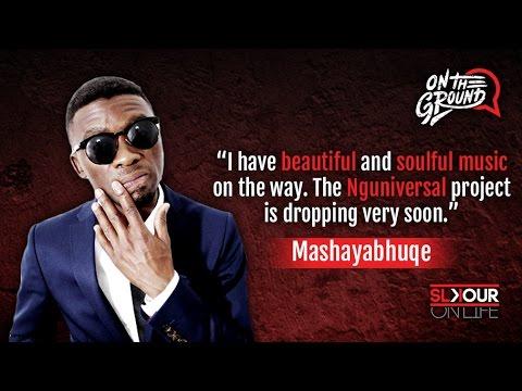 On The Ground: Mashayabhuqe On His Upcoming Nguniversal Project