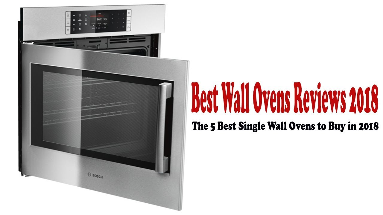 Best Wall Ovens Reviews 2018: The 5 Best Single Wall Ovens to Buy in ...