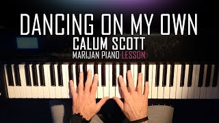 How To Play: Calum Scott - Dancing On My Own | Piano Tutorial Lesson + Sheets