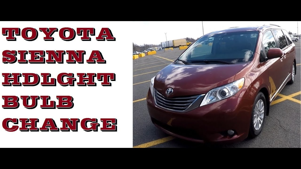 How To Change Headlight Bulbs In Toyota Sienna