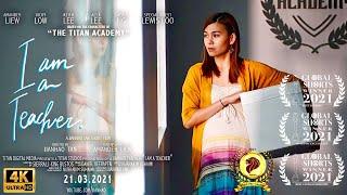 I am a Teacher  Official Short Film