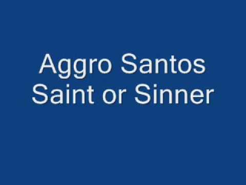 Aggro Santos - Saint or Sinner.