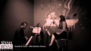 Siyah Beyaz Akustik - Affet (Müslüm Gürses) Video