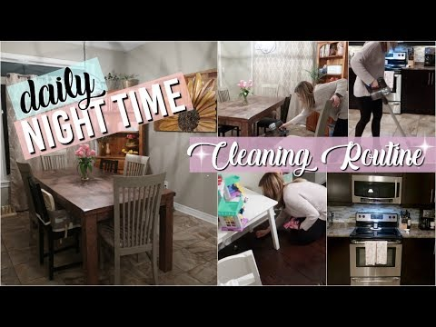 DAILY NIGHT TIME CLEANING ROUTINE | EXTREME CLEAN WITH ME 2019 | Cleaning Motivation