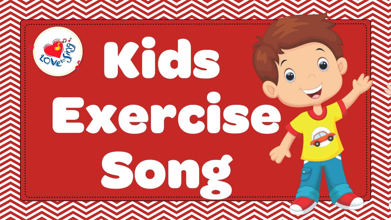 kids exercise song hearty fun children love to sing youtube. Black Bedroom Furniture Sets. Home Design Ideas