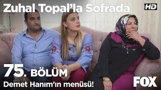 Demet Hanım'ın menüsü! Zuhal Topal'la Sofrada 75. Bölüm