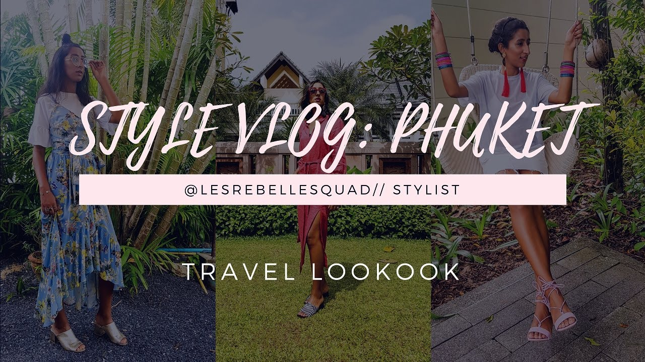 Style Vlog: Phuket Summer Vacation Lookbook