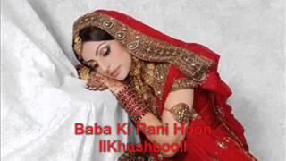 Baba Ki Rani Hoon Aankhon ka paani hun - Full Song