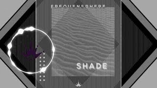 [Dubstep] : Frequensphere - Shade [Free to use]