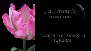 How to make Gumpaste Parrot Tulip Tutorial Part 1