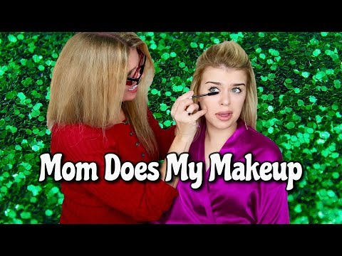 my mom did my makeup