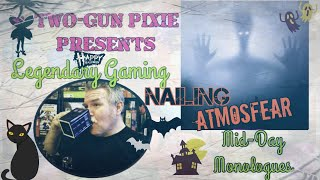 Midday Monologue 069 - Nailing AtmosFear In Gaming