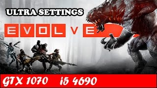 Evolve Stage 2 (Ultra Settings) | GTX 1070 + i5 4690 [1080p 60fps]