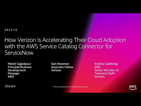 AWS re:Invent 2018: Verizon is Accelerating Cloud Adoption w/ AWS Service Catalog Connector(SEC318)