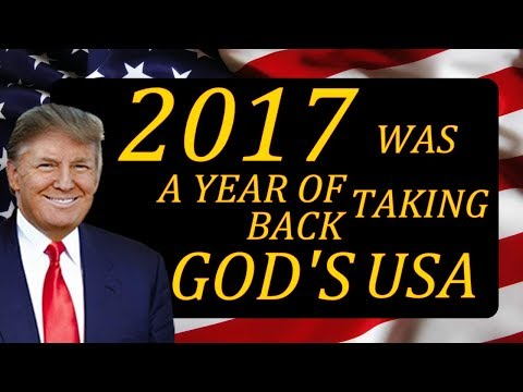 2017 - Best Of DONALD TRUMP PROPHECY, GOD TAKES BACK AMERICA, EXPOSING WICKED & REMOVING MANY!