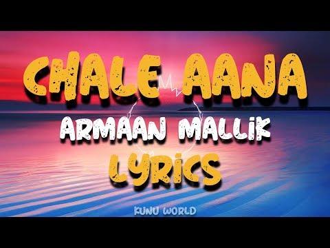 Chale Aana l Lyrics l Armaan Malik, Amaal Mallik l De De Pyaar De