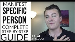 EXHAUSTIVE GUIDE: Manifesting a Specific Person (Neville Goddard Techniques)