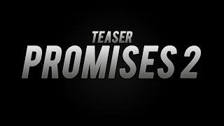 PROMISES 2 TEASER.
