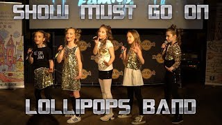 QUEEN Show Must Go On cover feat. Lollipops Band @Hard Rock Cafe
