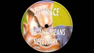 DJ Trace - By Any Means Necessary (Speed Mix)