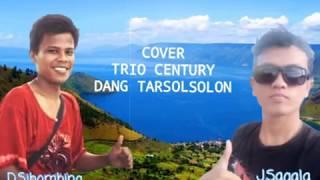 Cover Trio Century - Dang Tarsolsolan