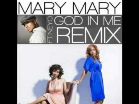 God In Me (Remix) Mary Mary featuring Neyo