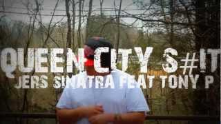 Jers Sinatra Feat Tony P: Queen City Shit Mp3