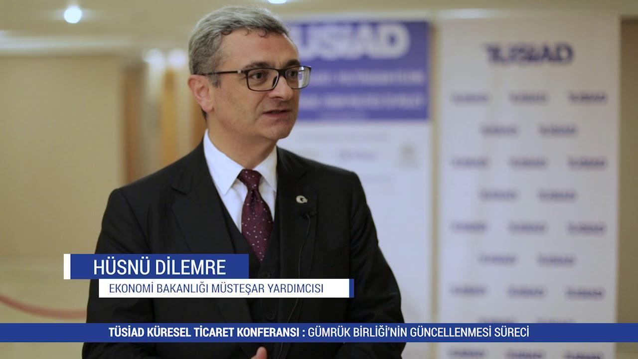 TÜSİAD Küresel Ticaret Konferansı - Ekonomi Bakanlığı Müsteşar Yardımcısı Hüsnü Dilemre