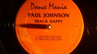 Paul Johnson - Give me ecstacy
