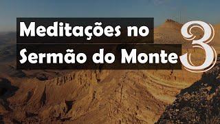 Sermão do Monte: Parte 3 - Rev. Rogério