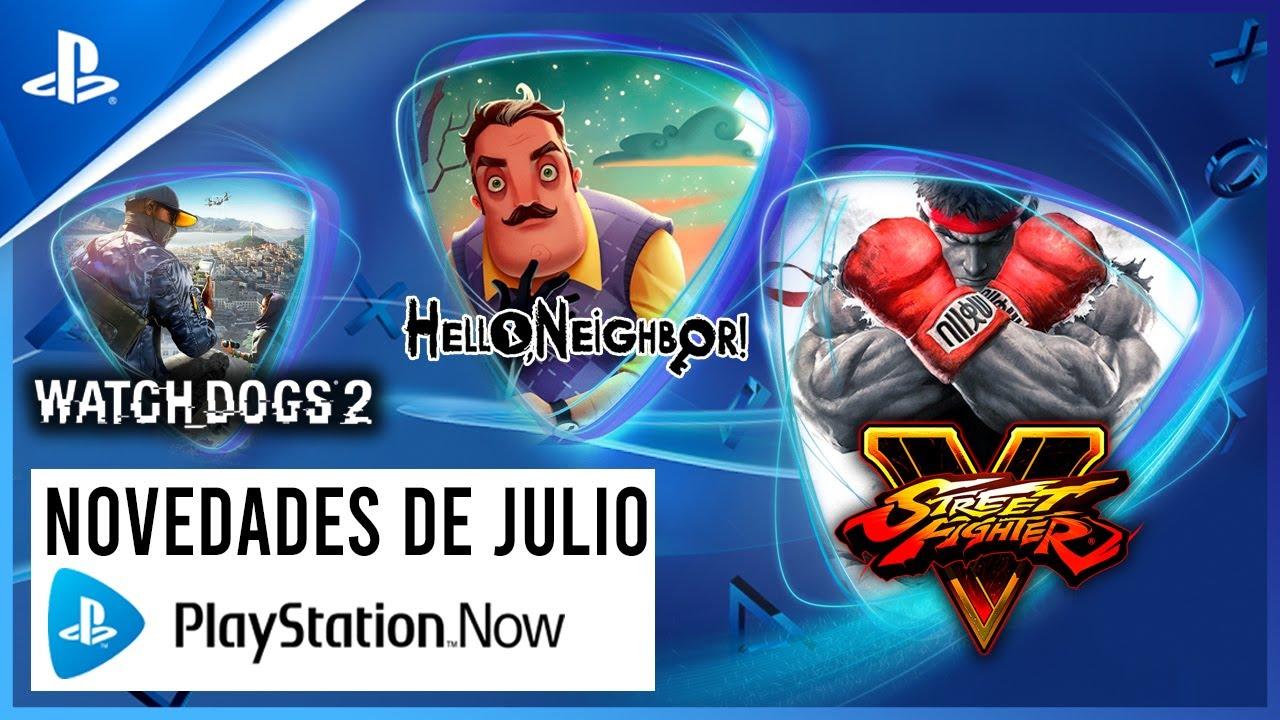 Lo NUEVO de PS NOW en JULIO - Watch Dogs 2, Street Fighter V y Hello Neighbor | Conexión PlayStation