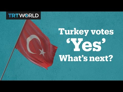 Turkey votes 'Yes' in historic referendum. What's next?