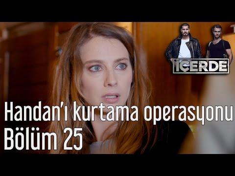 İçerde 25. Bölüm - Handan'ı Kurtarma Operasyonu