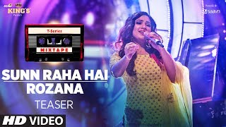 T Series Mixtape : Sunn Raha Hai/Rozana Teaser | Shreya Ghoshal | Releasing► 29 June 2017