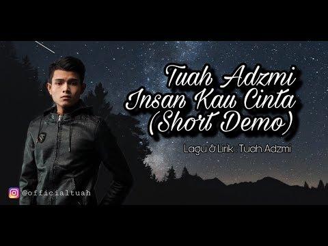 Tuah Adzmi - Insan Kau Cinta (Short Demo)