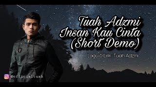Download Tuah Adzmi - Insan Kau Cinta (Short Demo) Mp3