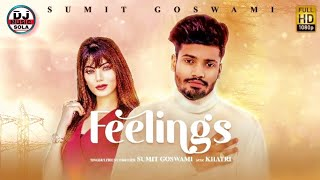 FEELINGS || Sumit Goswami || Audio Song Mp3 320kbps