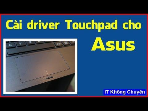Hướng Dẫn Cài Driver Touchpad để Tắt Mở Chuột Trên Máy Tính Asus - IT Không Chuyên