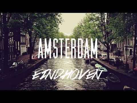 Amsterdam & Eindhoven Trip