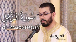 Hicham elherraz surah al muzammil hafs. هشام الهراز  سورة المزمل برواية حفص