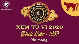 Tử vi tuổi Đinh Mão năm 2020 nữ mạng 1987  | Luận LÀM ĂN - SỨC KHỎE là TỐT hay XẤU?