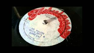 BRUCK BACK & SUPER CAT - MR. WALKER + DUB